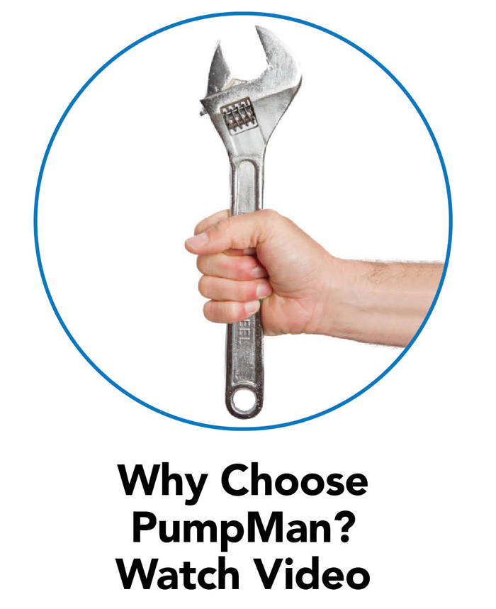 Why Choose PumpMan? Watch Video